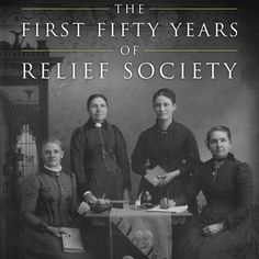The first 50 Years of relief society book