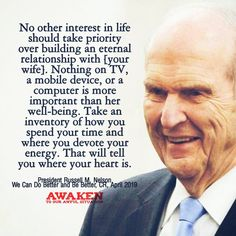 Russell M Nelson, treat your wife right Lds Quotes, Uplifting Quotes, Jesus Quotes, Motivational Quotes, Inspirational Quotes, Love And Marriage, Happy Marriage, Follow The Prophet, General Conference Quotes