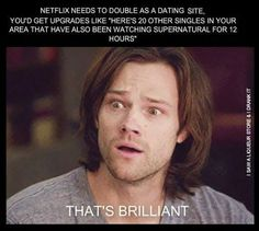 "Yeah or they would just pair u with one of the guys from a serie like ""What do you think about Sam Winchester?"""