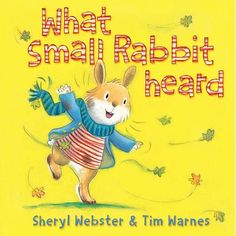 What Small Rabbit Heard by Sheryl Webster