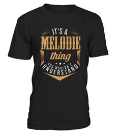 # Shirt for MELODIE name shirt front .  shirt MELODIE name shirt-front Original Design. Tshirt MELODIE name shirt-front is back . HOW TO ORDER:1. Select the style and color you want:2. Click Reserve it now3. Select size and quantity4. Enter shipping and billing information5. Done! Simple as that!SEE OUR OTHERS MELODIE name shirt-front HERETIPS: Buy 2 or more to save shipping cost!This is printable if you purchase only one piece. so dont worry, you will get yours.