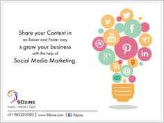 Share your Content in an Easier and Faster way & grow your business with the help of Social Meadia Marketing. For Inquiries: +91 9833219322 or visit: www.9dzine.com  #9dzine #Digitalmarketing #socialmediamarketing #facebook #twitter #pinterest #instagram #google+