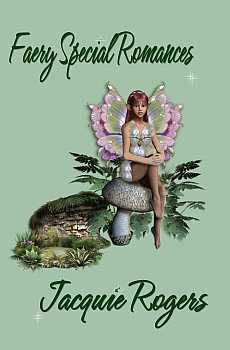 Faery Special Romances by Jacquie Rogers #fantasy #romance