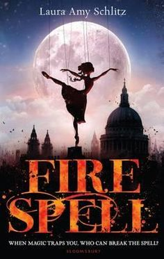 Booktopia - Fire Spell by Laura Amy Schlitz, 9781408826218. Buy this book online.