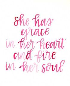 She Has Grace In Her Heart And Fire In Her Soul / Watercolor Quote / Calligraphy Print / Hand Lettering / Home Decor / Wall Art / 810 beauty quotes Now Quotes, Quotes To Live By, Motivational Quotes, Inspirational Quotes For Women, Admire Quotes, Lady Quotes, Funny Quotes, Positive Quotes For Women, Positive Sayings