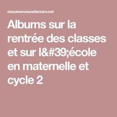 Albums sur la rentrée des classes et sur l'école en maternelle et cycle 2