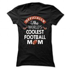 the worlds coolest football mom T Shirts, Hoodies, Sweatshirts. CHECK PRICE ==► https://www.sunfrog.com/Names/the-worlds-coolest-football-mom-Ladies.html?41382