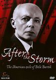 After the Storm: The American Exile of Bela Bartok [DVD] [1991]