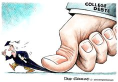 The cartoon pinned demonstrates a college student being held back by his college tuition debt. The student was almost free however, the strength of the thumb captures him by the tail. The student was so close from being free.  http://www.americanprogress.org/cartoon/2009/11/02/12956/increasing-the-burden-on-college-students/