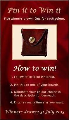 Pin it to win it.  Follow Frictrix, pin competition flyer to a board, notimate the colour you want in the description, enter as many times as you want!