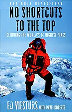 No Shortcuts to the Top: Climbing the World's 14 Highest Peaks: Ed Viesturs, David Roberts