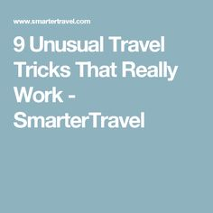 9 Unusual Travel Tricks That Really Work - SmarterTravel