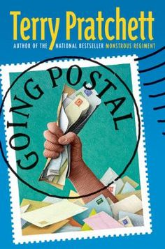Going Postal: a novel of Discworld by Terry Pratchett