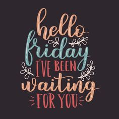 Hello Friday I've Been Waiting For You. Looking for the best Funny Friday quotes pictures, ? shared our best collection of It's Friday Quotes. It can help you to express your feelings about the weekend Tgif Quotes, Friday Quotes Humor, Happy Friday Quotes, Funny Friday Memes, Monday Quotes, Work Quotes, Daily Quotes, Best Quotes, Funny Quotes