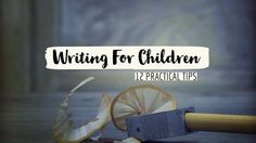 Writing For Children – 12 Practical Tips To Get You Started – Writers Write Writing Kids Books, Fiction Writing, Writing Tips, What Makes You Laugh, Magazines For Kids, Children's Magazines, Book Writer, Writers Write, Chapter Books