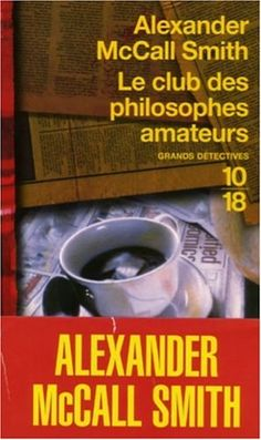 Le club des philosophes amateurs: Amazon.fr: Alexander McCall Smith, François Rosso: Livres