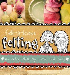 Awesome felting workshop starting this Friday. I'm sigining up!