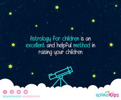 You have just stumbled upon an excellent method to raise and teach your #children #360KosmoKids #Astrology