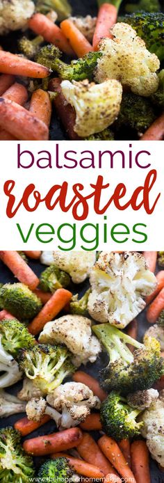 This easy Balsamic Roasted Vegetables Recipe is a fast way to add more healthy veggies to your diet. Quick to prepare and full of flavor! #recipes