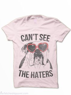 """""""Can't See The Haters"""" English Bulldog Women's Basic T-Shirt"""