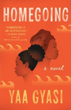 Top recommended reads to spark interesting book club discussions, including Homegoing by Yaa Gyasi.