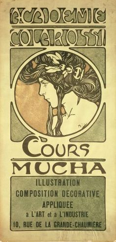 cgmfindings: Cours Mucha: poster advertising Mucha's art classesheld at the Académie Colarossi, Paris 1900
