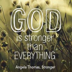 God is Stronger than everything. Wise Quotes, Inspirational Quotes, Wise Sayings, Strong Bible, One Thousand Gifts, Really Good Quotes, New Bible, Speak The Truth, Gods Promises