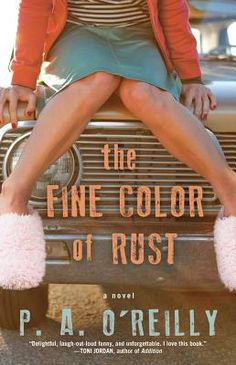 Fine Color of Rust by P. A. O'Reilly