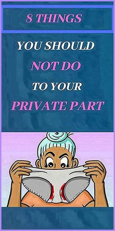 8 Things You Should Not Do To Your Private Part Natural Life, Natural Living, Natural Healing, Get Healthy, Healthy Tips, Healthy Recipes, Healthy Food, Home Remedies, Natural Remedies