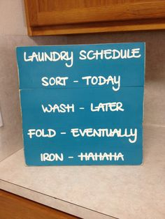 @Angie Fisk Martin make this for me.  Jason would love it!   Laundry Schedule Sign - $45