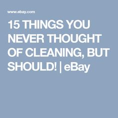 15 THINGS YOU NEVER THOUGHT OF CLEANING, BUT SHOULD! | eBay