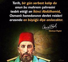 Tarih, bir gün serbest kalıp da onun bu mahrem çehresini tesbit ettiği an İkinci Abdülhamid, Osmanlı hanedanının devlet reisleri arasında en büyüğü diye anılacaktır. Necip Fazıl Kısakürek #OsmanlıDevleti