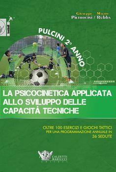 Pulcini secondo anno - La psicocinetica applicata allo sviluppo delle capacità tecniche Giuseppe Pietrocini - Mauro Rubba http://www.calzetti-mariucci.it/shop/prodotti/pulcini-secondo-anno-la-psicocinetica-applicata-allo-sviluppo-delle-capacita-tecniche