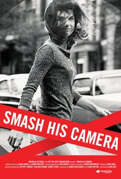 """Great documentary on the paparazzi  who created some of the must amazing photos of Jackie Kennedy  """"smash his camera • 2010"""""""