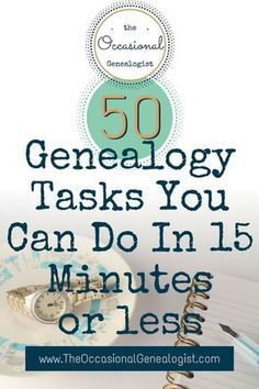 50 Genealogy Tasks You Can Do In 15 Minutes or Less Occasional Genealogists can often find 15 minutes or less for genealogy. But what do you do in 15 minutes or less? Here's 50 suggestions. Free Genealogy Sites, Genealogy Search, Genealogy Forms, Family Genealogy, Ancestry Free, Genealogy Humor, Genealogy Chart, Family Tree Research, Genealogy Organization
