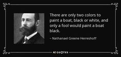 QUOTES BY NATHANAEL GREENE HERRESHOFF | A-Z Quotes