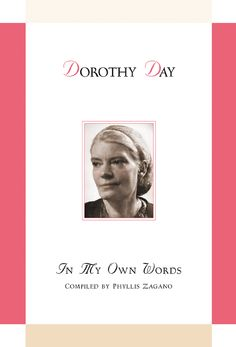 """Read """"Dorothy Day In My Own Words"""" by Phyllis Zagano, PhD available from Rakuten Kobo. A twentieth-century Catholic activist, founder of the Catholic Worker movement and its newspaper, The Catholic Worker, a. Dorothy Day, Catholic Books, Free Reading, Nonfiction Books, Good Books, Audiobooks, This Book, Ebooks, Education"""