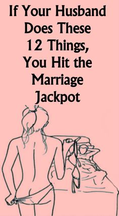 If Your Husband Does These 12 Things, You Hit the Marriage Jackpot - Relationship Tips