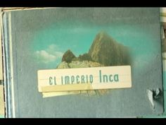 02 de 16_EL IMPERIO INCA, de la serie: Grandes Civilizaciones / Exploradores de la Historia