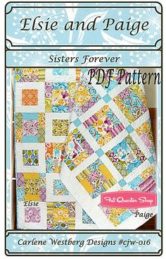 Elsie and Paige Sisters Forever Downloadable PDF Quilt Pattern Carlene Westberg