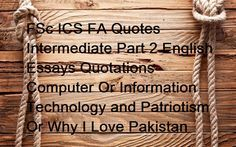 Fsc Ic Fa Quote Intermediate Part 2 English Essay Quotation Computer Or Information Technology And Patriotism Wh