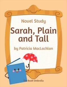 Sarah, Plain and Tall by Patricia MacLachlan Novel Study $