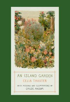 """An Island Garden"" by Celia Thaxter. Illuminations by Childe Hassam (1894)"