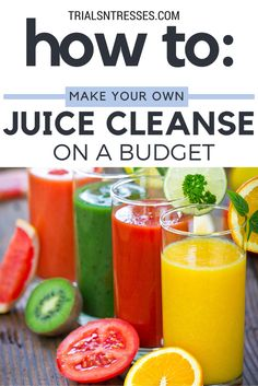 How To make your own juice cleanse on a budget