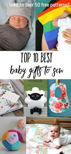 Top 10 best baby gifts to sew! There are 50+ links to free patterns and tutorials for the best handmade baby gifts. Pair one with something practical that you loved as a parent for the best baby shower gift idea ever. Free baby sewing patterns galore! Sponsored post. #sewingforbaby #freesewingpattern #sewingtutorial #handmadebabygift