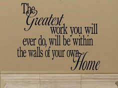 wall decal quote The greatest work you will por WallDecalsAndQuotes