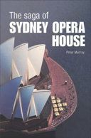 Murray, P. 2003, The Saga of Sydney Opera House, Spoon Press, New York.  The saga of the Sydney Opera House : the dramatic story of the design and construction of the icon of modern Australia | UTS Library