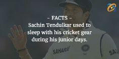 #Facts: #Sachin #Tendulkar used to sleep with his #cricket gear during his junior days.
