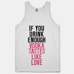 To stay in on a Saturday night or to drink love...