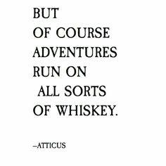 Whiskey..